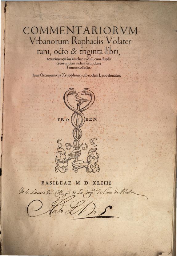 Commentariorum Vrbanorum Raphaelis Volaterrani, octo & triginta libri :accuratius quam antehac excusi, cum duplici eorundem indice ... Item Oeconomicus Xenophontis, ab eodem Latio donatus.