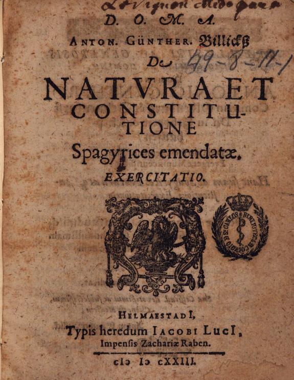 D.O.M.A. Anton. Günther. Billickss De natura et constitutione spagyrices emendata exercitatio.