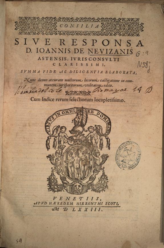 Consilia siue Responsa D. Ioannis de Neuizanis astensis, iuris consulti, ... elaborata.