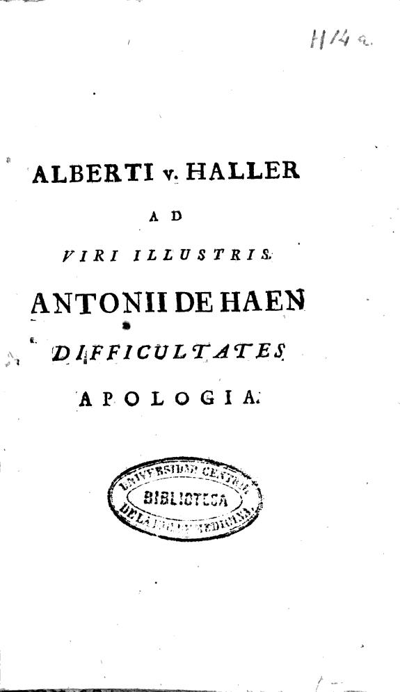 Alberti v. Haller ad viri illustris Antonii de Haen difficultates apologia