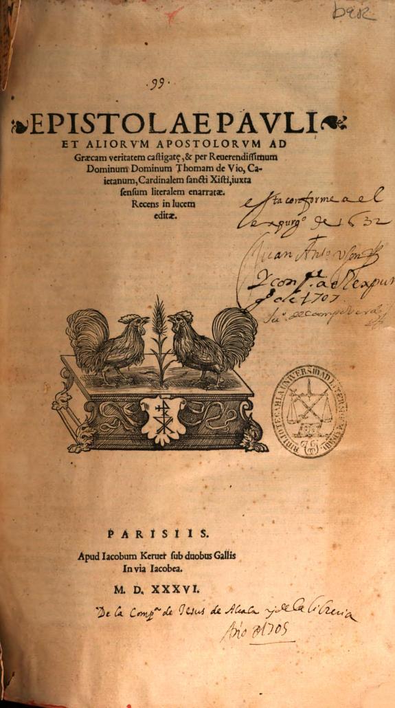 Epistolae Pauli et aliorum Apostolorum ad graecam veritatem castigate [et] per ... Thomam de Vio ... iuxta sensum literalem enarratae /