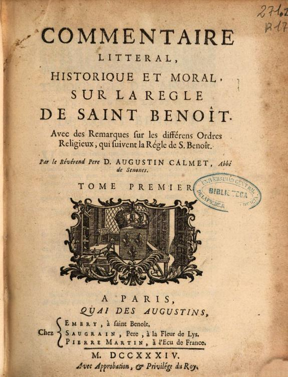 Commentaire litteral, historique et moral sur la Regle de Saint Benoit :avec des remarques sur les différens Ordres Religieux, qui suivent la Régle de S. Benoît /