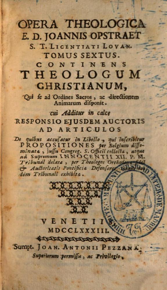 Opera theologica E.D. Joannis Opstraet ...