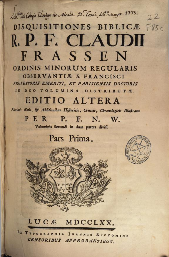 Disquisitiones biblicae ... Claudii Frassen ... :in duo volumina distributae ...