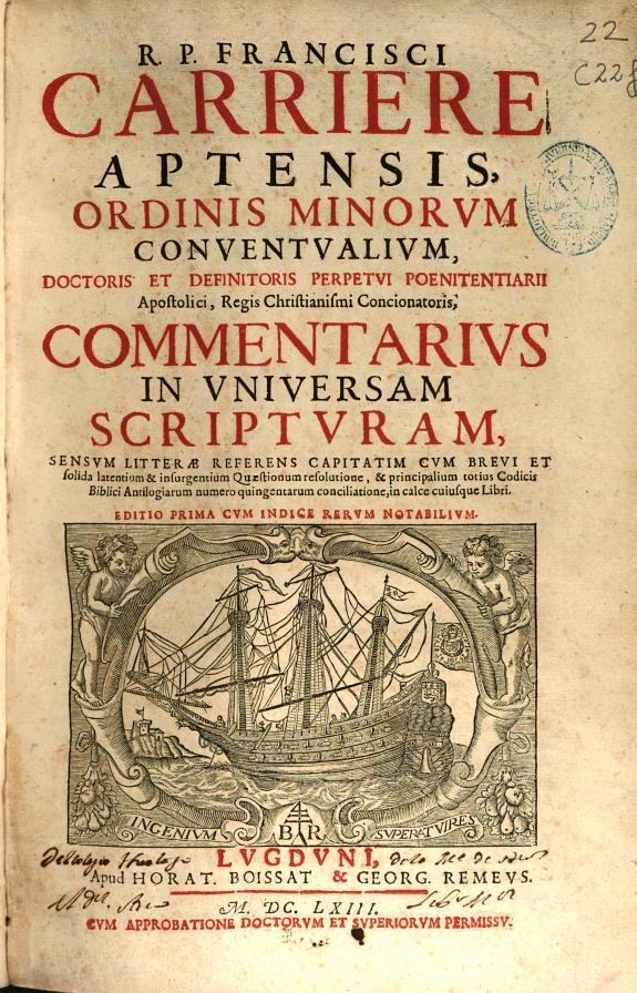 R.P. Francisci Carriere ... Commentarius in vniuersam scripturam ...