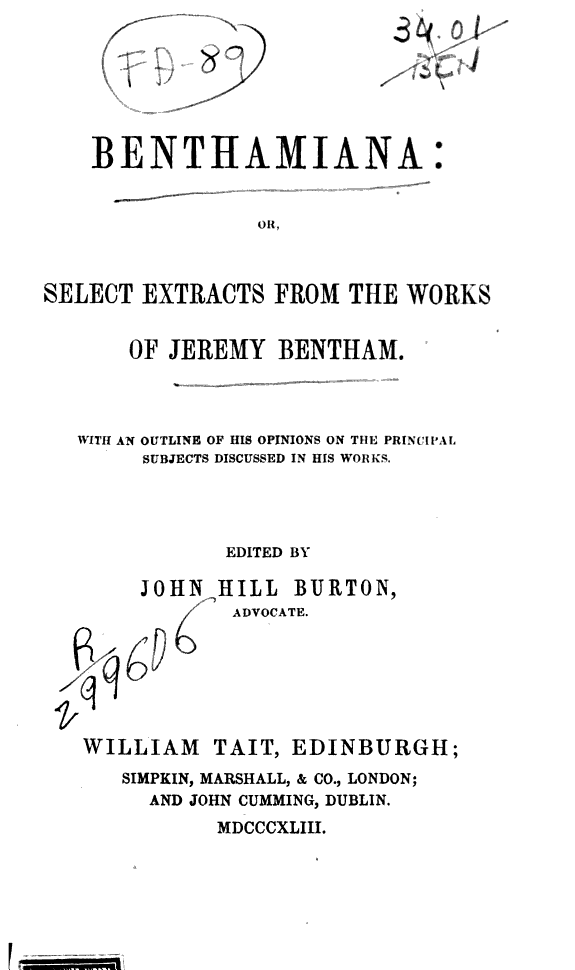 Benthamiana or Select extracts from the works of Jeremy Bentham :With an outline of his opinions on the principal subjetcs discussed in his works /