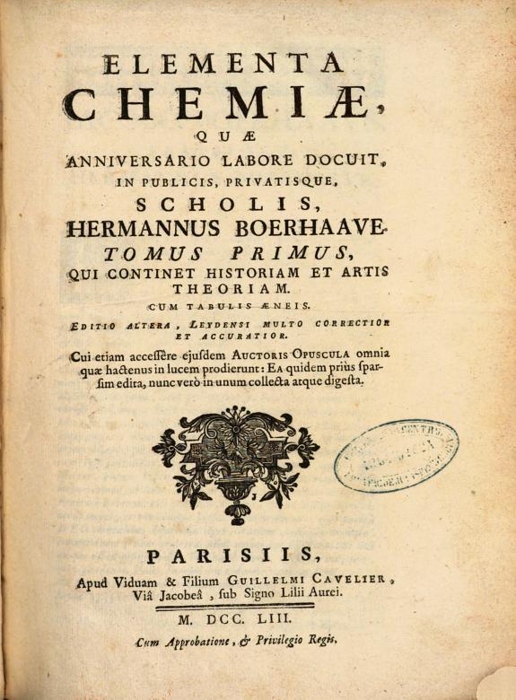 Elementa chemiae, quae anniversario labore docuit in publicis privatisque scholis Hermannus Boerhaave.