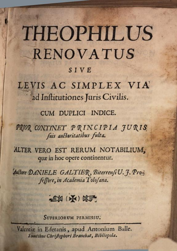 Theophilus renovatus sive Levis ac simplex via ad institutiones juris civilis ... /