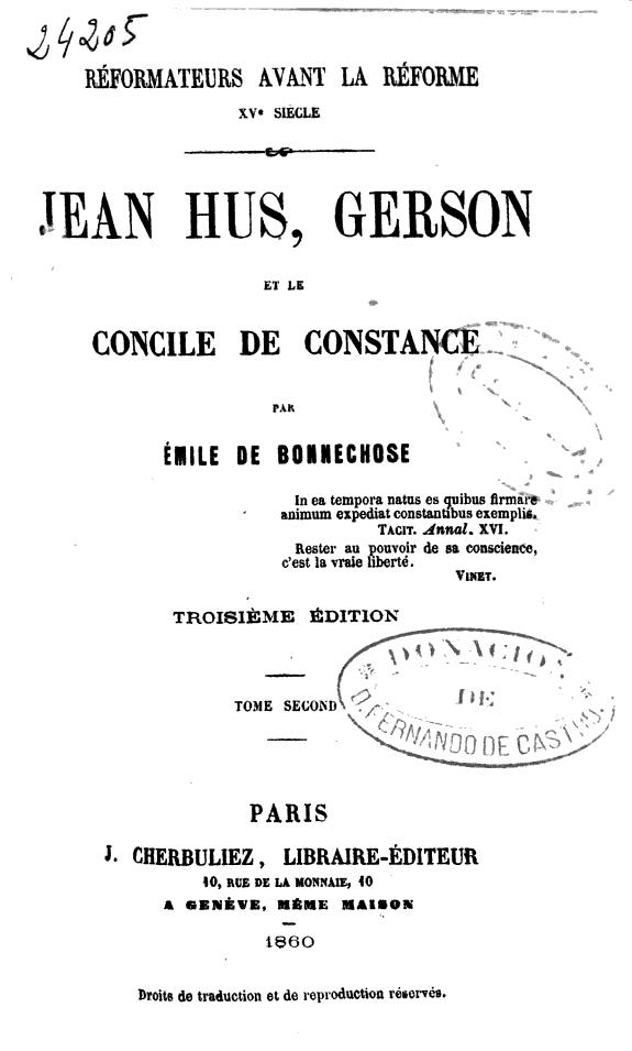 Réformateurs avant la Réforme (XVe siécle) :Jean Hus, Gerson et le Concile de Constance /