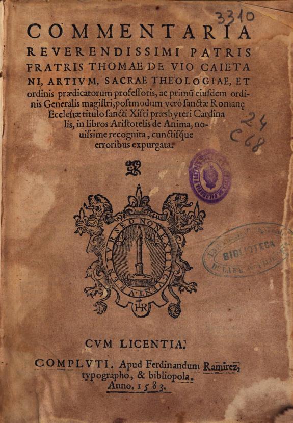 Commentaria ... Thomae de Vio Caietani ... in libros Aristotelis De anima :nouissime recognita, cunctisque erroribus expurgata.