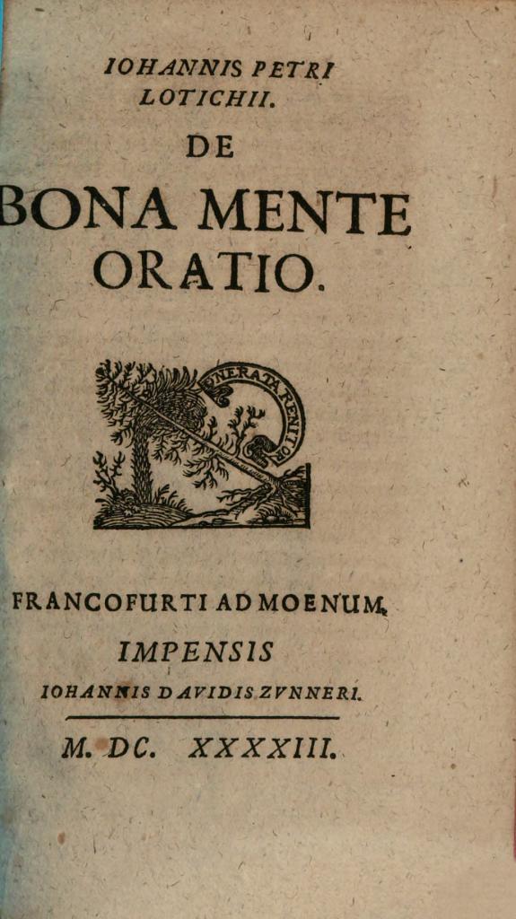 Iohannis Petri Lotichii De bona mente oratio