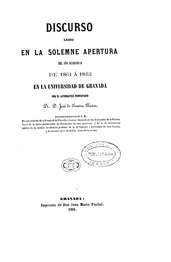 [Excelencias de la filosofía contemporánea y su armonía con el sentimiento católico] :discurso leido en la solemne apertura del año académico de 1861 á 1862 en la Universidad de Granada /