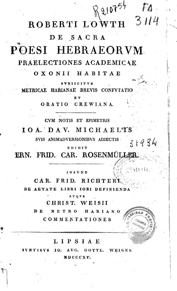 Roberti Lowth De sacra poesi Hebraeorum :praelectiones Academicae Oxonii habitae : subiicitur Metricae Harianae brevis Confutatio Et Oratio Crewiana /