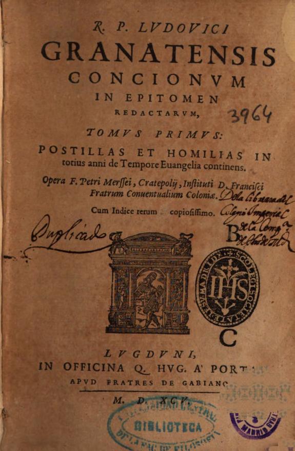 R.P. Ludouici Granatensis Concionum in epitomen redactarum, tomus primus :postillas et homilias in totius anni de tempore Euangelia continens /