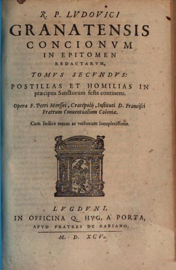 R.P. Ludouici Granatensis Concionum in epitomen redactarum, tomus secundus :postillas et homilias in praecipua sanctorum sesta continens /