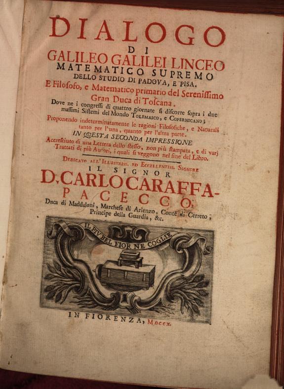 Dialogo di Galileo Galilei ... :doue ne i congressi di quattro giornate si discorre sopra i due massimi sistemi del mondo Tolemaico e Copernicano ...