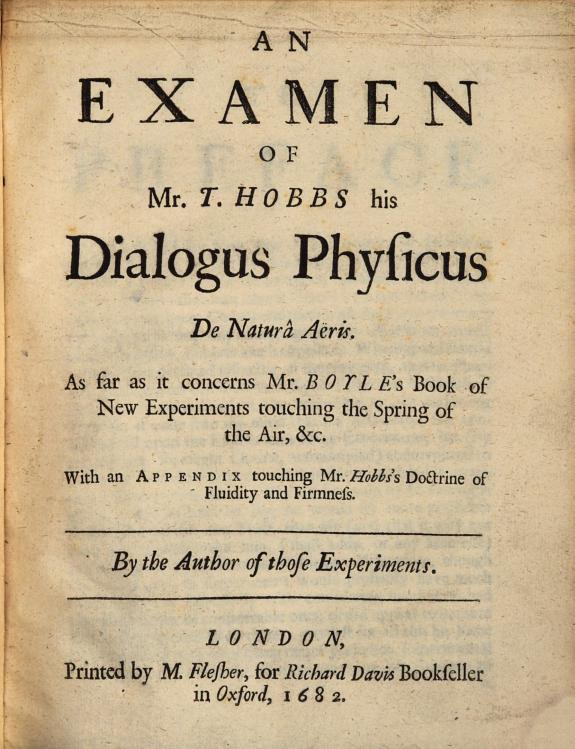 An examen of Mr. T. Hobbs his Dialogus Physicus de natura aëris :as far as it concerns Mr. Boyle