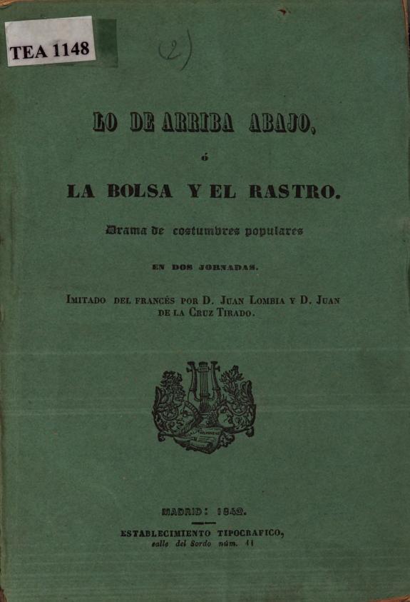Lo de arriba abajo ó La bolsa y el Rastro :drama de costumbres populares en dos jornadas /