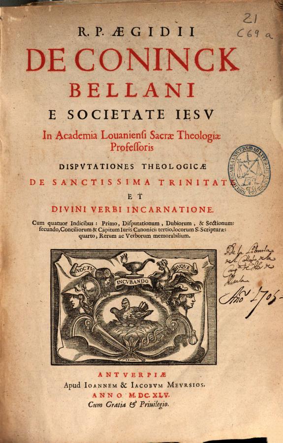 R. P. Aegidii de Coninck Bellani e Societate Iesu ... Disputationes theologicae de Sanctissima Trinitate et Diuini Verbi Incarnatione :cum quatuor indicibus ...