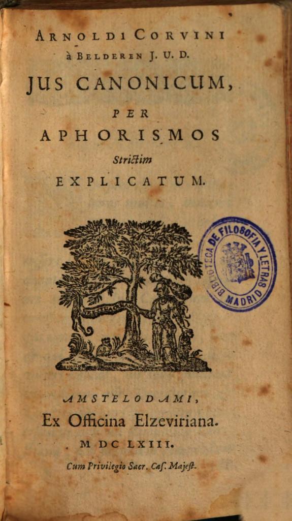 Arnoldi Corvini à Belderen ... Jus canonicum per aphorismos strictim explicatum.