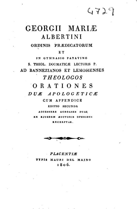 Georgii Mariae Albertini Ordinis Praedicatorum ... Orationes duae apologeticae cum appendice.