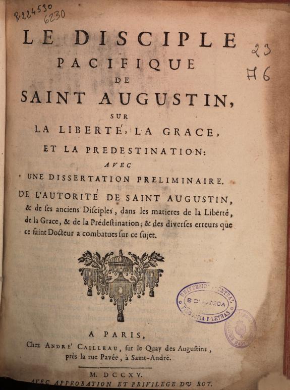 Le disciple pacifique de Saint Augustin sur la liberté, la grace et la predestination :avec une dissertation preliminaire de l