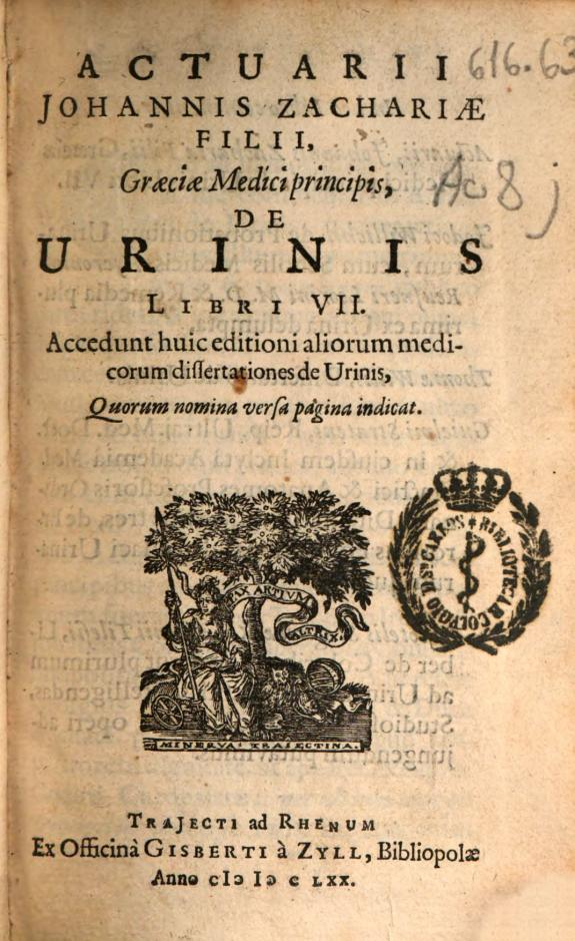 Actuarii Johannis Zachariae filii ... De urinis libri VII :Accedunt huic editioni aliorum medicorum dissertationes de urinis, quorum nomina versa pagina indicat