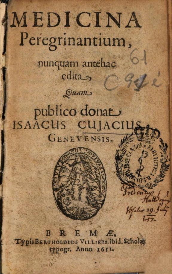 Medicina peregrinantium, nunquam antehac edita, quam publico donat Isaacus Cujacius ...
