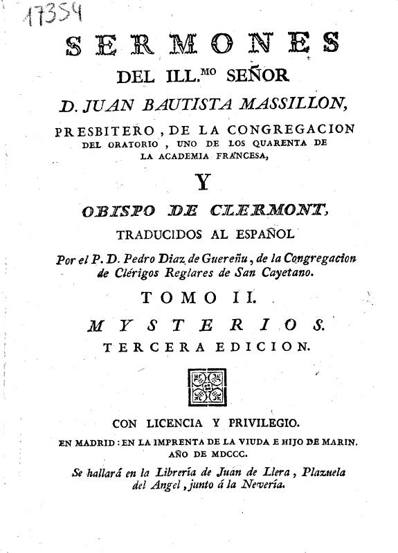 Sermones del Illmo Señor D. Juan Bautista Massillon, presbitero, de la Congregacion del Oratorio ... Obispo de Clermont /