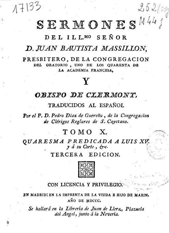 Sermones del Illmo Señor D. Juan Bautista Massillon presbitero, de la Congregacion del Oratorio ... y Obispo de Clermont /