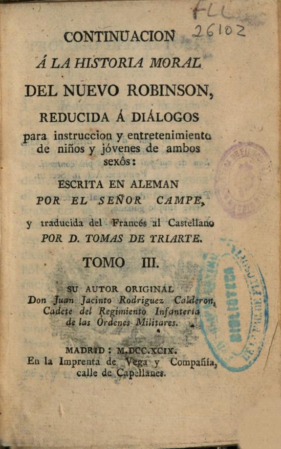 Continuacion á la historia moral del nuevo Robinson :reducida á diálogos para instrucción  y entretenimiento de niños y jóvenes de ambos sexos /