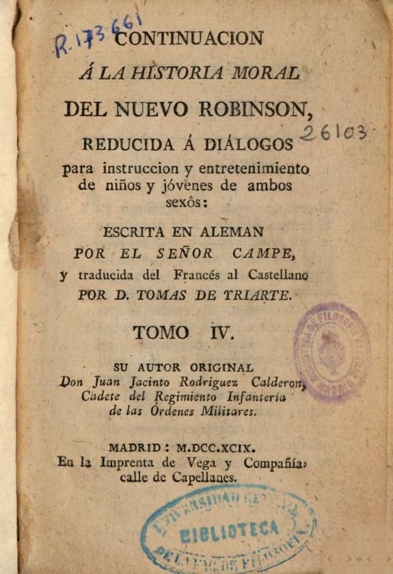 Continuacion á la historia moral del nuevo Robinson :reducida á diálogos para instruccion y entretenimiento de niños y jóvenes de ambos sexôs, /