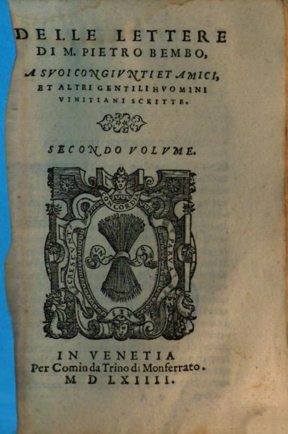 Delle lettere Dim. Pietro Bembo :a suoi congiuntiet amici, et altri gentili huomini vinitiani scritte ; secondo volume.