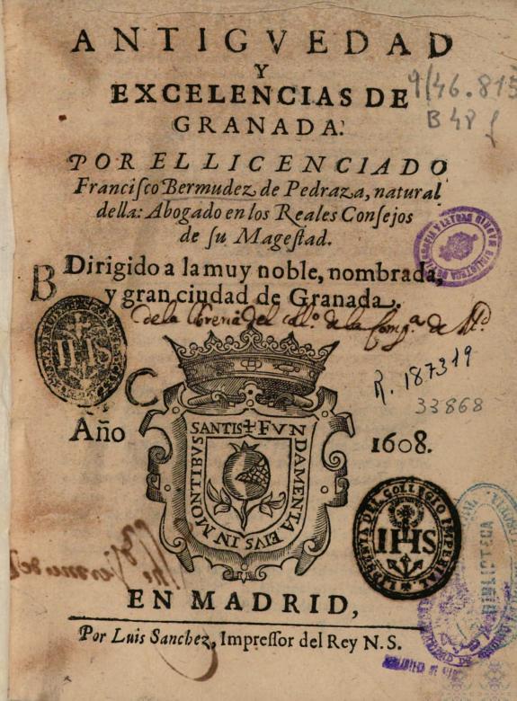 Antiguedad y excelencias de Granada /
