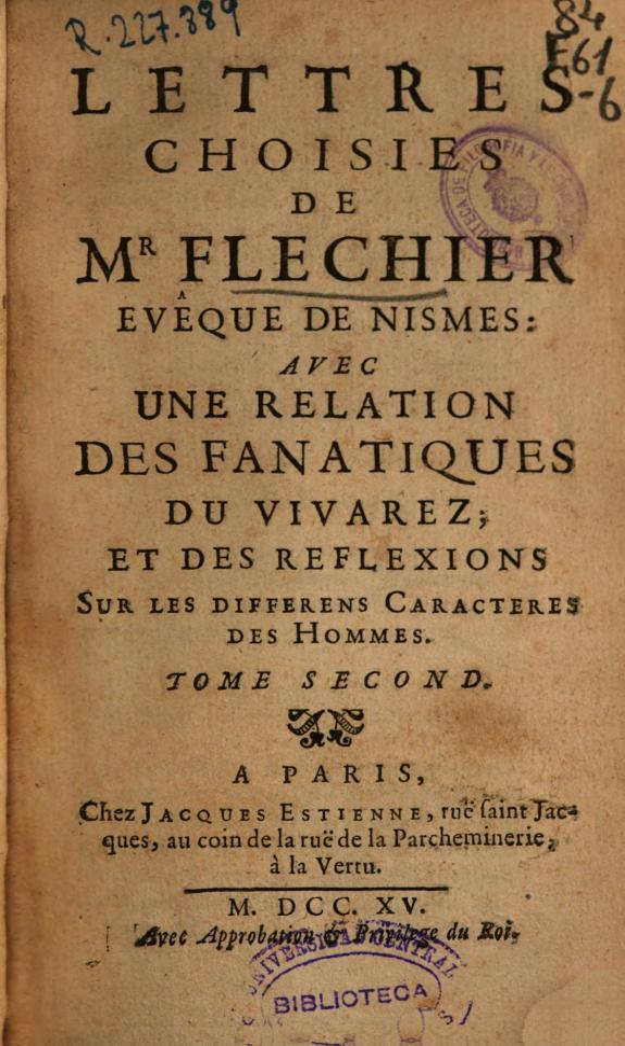 Lettres choisies de Mr. Flechier avec une relation des fanatiques du vivarez, et des reflexions sur les differens caractéres des hommes :Tome second.