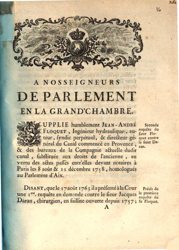 A Nosseigneurs de Parlement ... supplie ... Jean-André Floquet ... disant, que le 17 août 1763 il a présenté à la Cour une Iere. requête en demande contre le sieur Jacques Daran ...