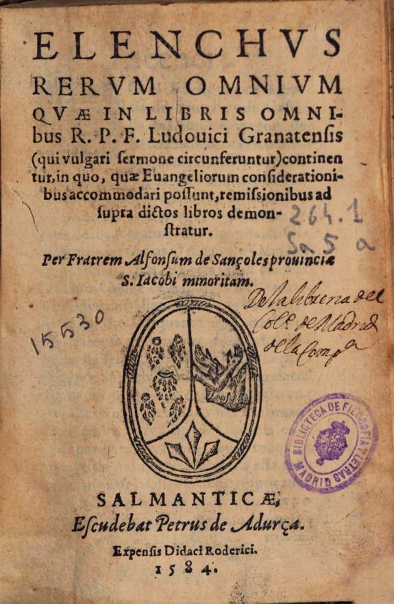 Elenchus rerum omnium quae in libris omnibus R.P.F. Ludouici Granatensis ... continentur ... /