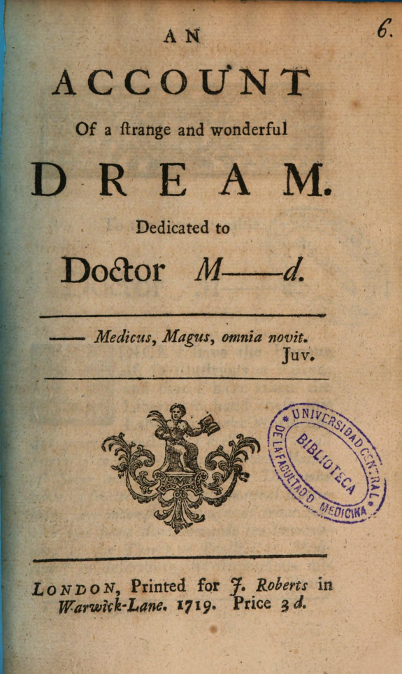 An account of a strange and wonderful dream dedicated to Doctor M---d. [i.e. Dr. Richard Mead]