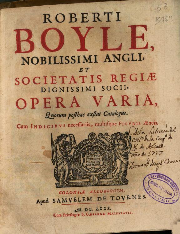 Roberti Boyle ... Opera varia :quorum posthac exstat catalogus, cum indicibus necesaariis, multisque figuris aeneis.