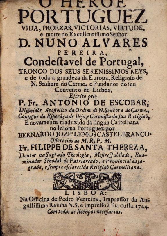O heroe portuguez :vida, proezas, victorias, virtude, e morte do ... senhor D. Nuno Alvares Pereira, Condestavel de Portugal ... /