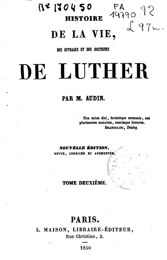 Histoire de la vie, des ouvrages et des doctrines de Luther /