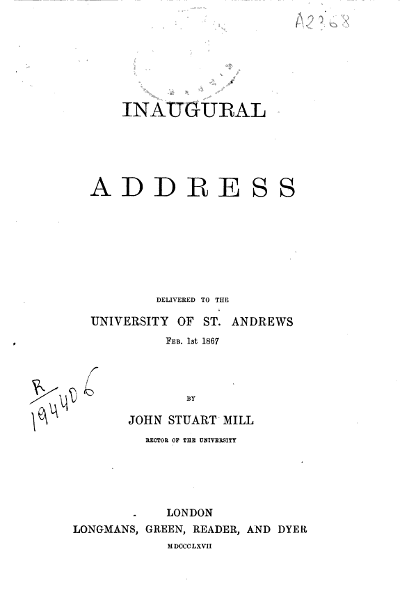 Inaugural address : delivered to the University of St. Andrews, Feb. 1st, 1867,