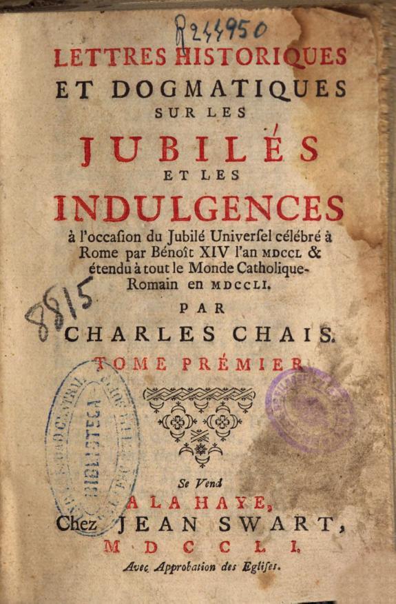 Lettres historiques et dogmatiques sur les jubilés et les indulgences :à l