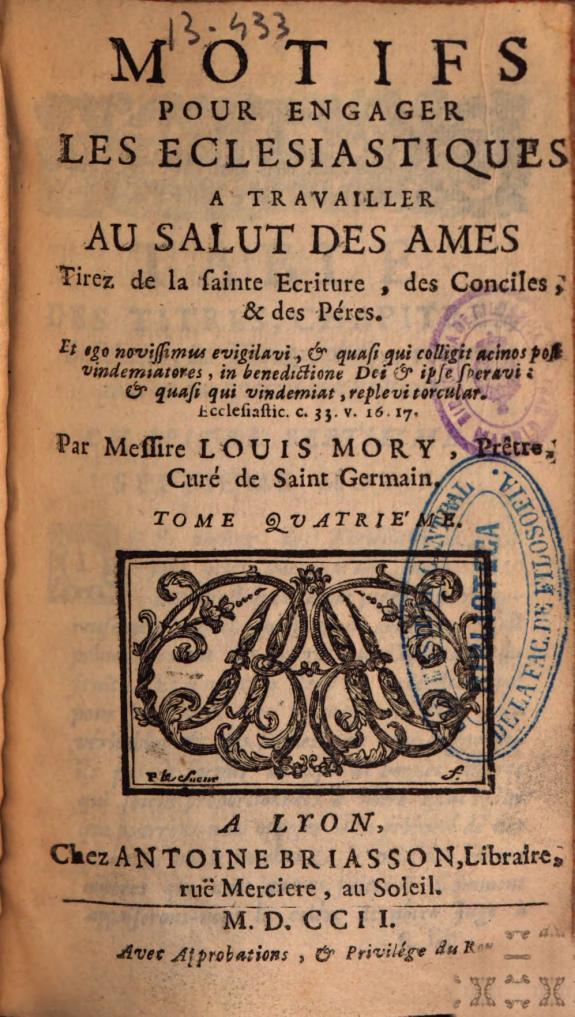 Motifs pour engager les Ecclesiastiques a travailler au salut des Ames :tirez de la sainte ecriture, des conciles, & des péres ... /