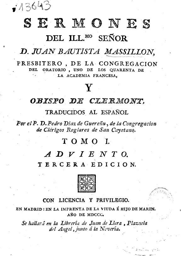 Sermones del Illmo Señor D. Juan Bautista Massillon, Presbitero, de la Congregacion del Oratorio ... y Obispo de Clermont /