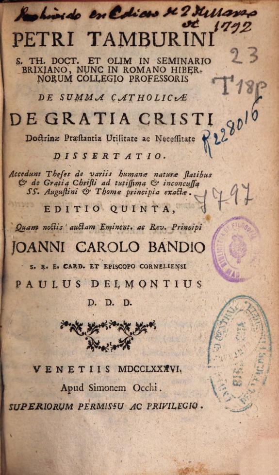 Petri Tamburini ... De Suma Catholicae de gratia Cristi doctrinae praestantia utilitate ac necessitate dissertatio ... /