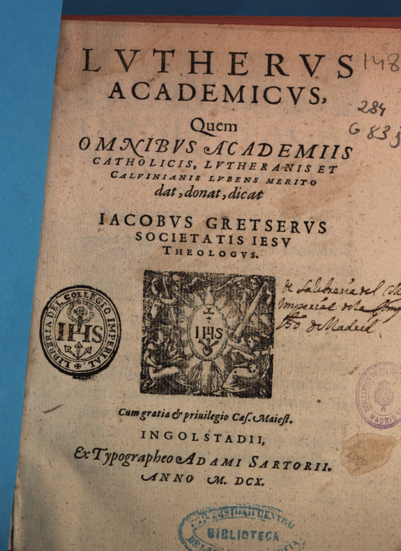 Lutherus academicus quem omnibus Academiis catholicis, lutheranis et caluinianis lubens merito dat, donat, dicat /
