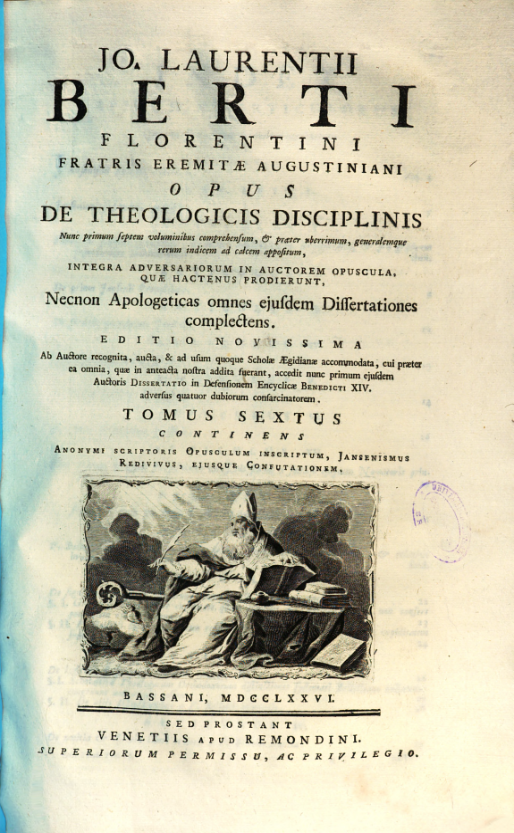 Jo. Laurentii Berti ... Opus De Theologicis disciplinis ...