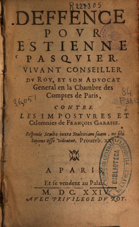 Deffence pour Estienne Pasquier... contre les impostures et calomnies de François Garasse.
