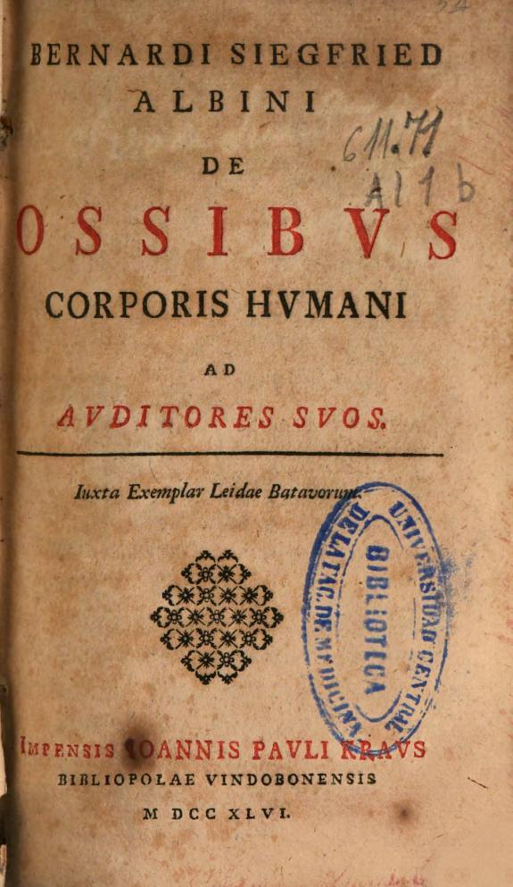 Bernardi Siefried Albini De ossibus corporis humani ad auditoris suos :iuxta exemplar Leidae Batavorum